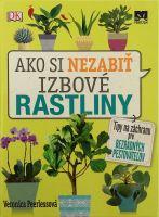Veronica Peerlessová: Ako si nezabiť izbové rastliny